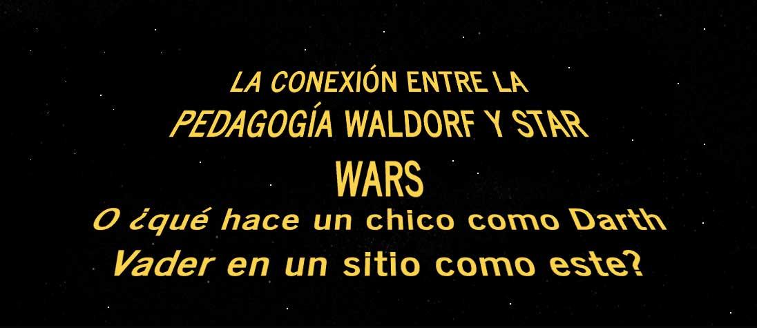 La conexion entre Star Wars y la Pedagogia Waldorf